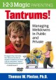 TANTRUMS! MANAGING MELTDOWNS IN PUBLIC AND PRIVATE