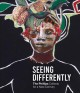 SEEING DIFFERENTLY : THE PHILLIPS COLLECTS FOR A NEW CENTURY
