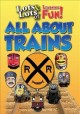 LOTS & LOTS OF LEARNING FUN! ALL ABOUT TRAINS