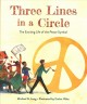 THREE LINES IN A CIRCLE : THE EXCITING LIFE OF THE PEACE SYMBOL
