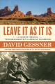 LEAVE IT AS IT IS : A JOURNEY THROUGH THEODORE ROOSEVELT