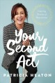YOUR SECOND ACT : INSPIRING STORIES OF REINVENTION