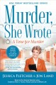 A TIME FOR MURDER : A MURDER SHE WROTE MYSTERY