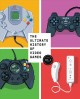 THE ULTIMATE HISTORY OF VIDEO GAMES, VOLUME 2 : NINTENDO, SONY, MICROSOFT, AND THE BILLION-DOLLAR BATTLE TO SHAPE MODERN GAMING