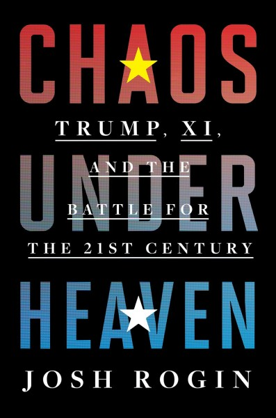 Chaos under heaven : Trump, Xi, and the battle for the 21st century
