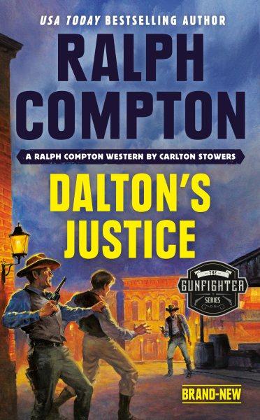 Dalton's justice : a Ralph Compton novel