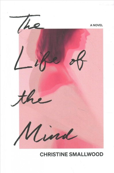 The life of the mind : a novel