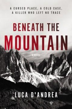 Beneath the Mountain - Luca D'Andrea