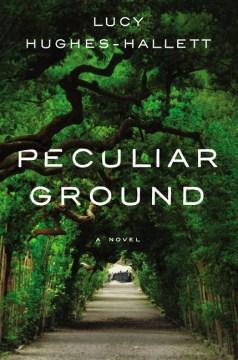 Peculiar Ground - Lucy Hughes-Hallett