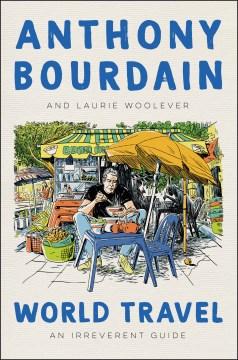 World Travel - Anthony Bourdain