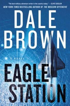 Eagle Station - Dale Brown