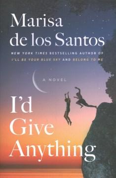I'd Give Anything - Marisa de los Santos