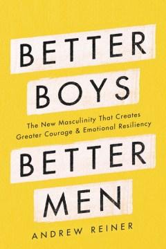 Better Boys Better Men - Andrew Reiner