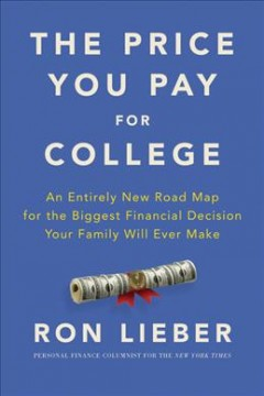 The Price You Pay for College - Ron Lieber