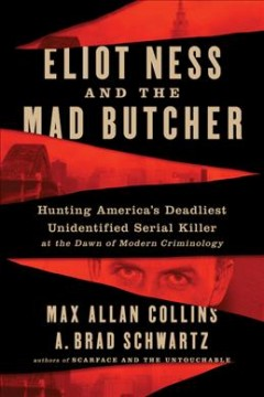 Eliot Ness and the Mad Butcher - Max Allan Collins
