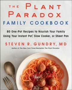 Plant Paradox Family Cookbook - Steven Gundry