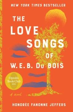 The Love Songs of W.E.B. Du Bois - Jeffers, Honoree Fanonne