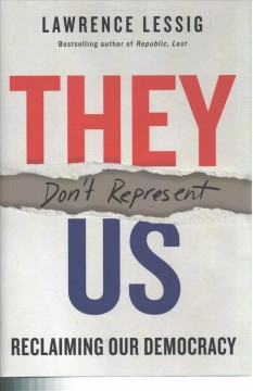 They Don't Represent Us - Lawrence Lessig