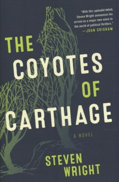 The Coyotes of Carthage - Steven Wright