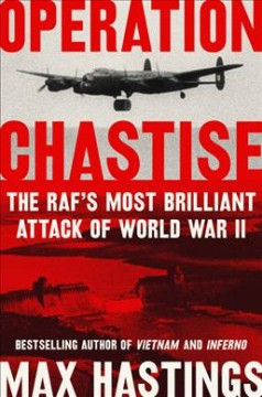 Operation Chastise - Max Hastings