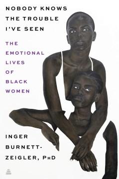 Nobody Knows The Trouble I've Seen - Inger Burnett-Zeigler