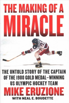 The Making of a Miracle - Mike Eruzione