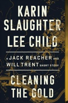 Cleaning the Gold - Karin Slaughter and Lee Child