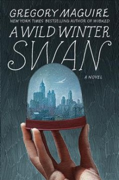 A Wild Winter Swan - Gregory Maguire