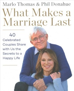 What Makes a Marriage Last - Marlo Thomas