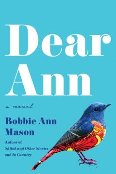 Dear Ann - Bobbie Ann Mason