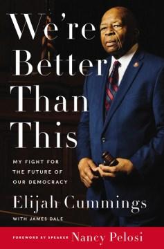 We're Better Than This - Elijah Cummings