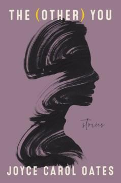 The Other You - Joyce Carol Oates