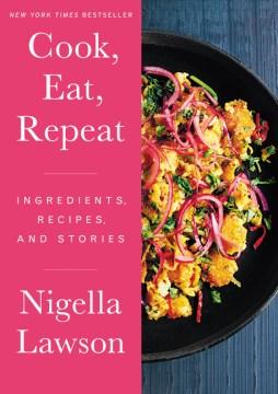 Cook Eat Repeat - Nigella Lawson