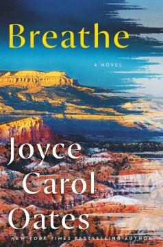 Breathe - Joyce Carol Oates