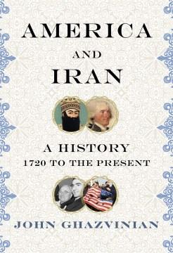 America and Iran - John Ghazvinian