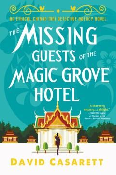 The Missing Guests of the Magic Grove Hotel - David Casarett
