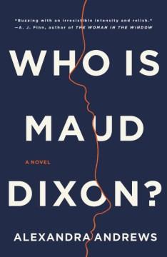 Who Is Maud Dixona - Alexandra Andrews