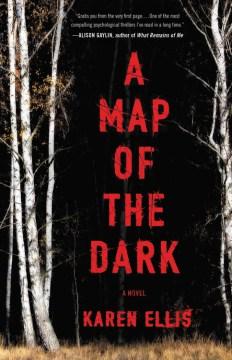 A Map of the Dark - Karen Ellis