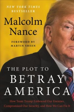 The Plot to Betray America - Malcolm Nance