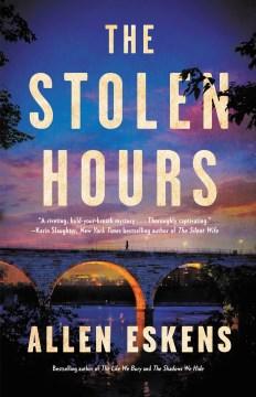 The Stolen Hours - Allen Eskens