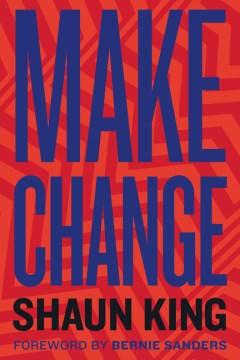 Make Change - Shaun King