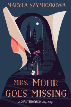 Mrs. Mohr Goes Missing - Maryla Szymiczkowa