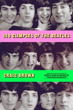 150 Glimpses of the Beatles - Craig Brown
