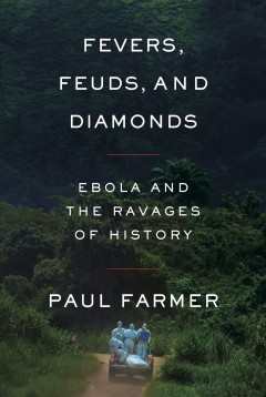 Fevers, Feuds, and Diamonds - Paul Farmer