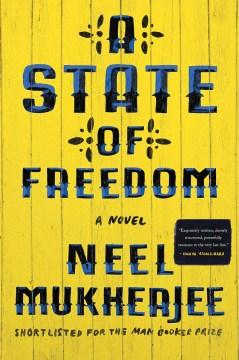 A State of Freedom - Neel Mukherjee