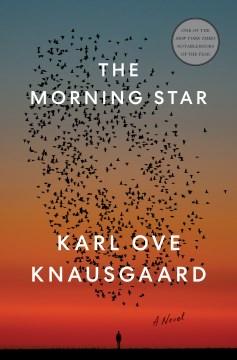 The Morning Star - Karl Ove Knausgard