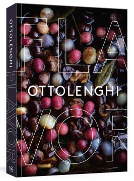 Ottolenghi Flavor - Yotam Ottolenghi