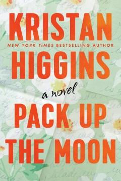 Pack Up The Moon - Kristan Higgins