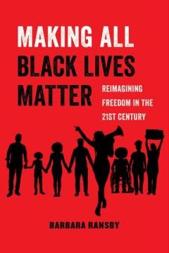 Making All Black Lives Matter - Barbara Ransby