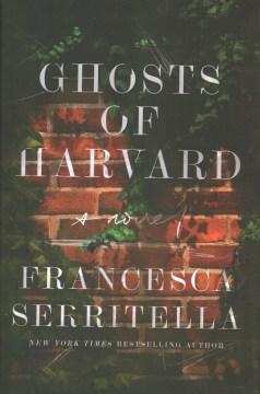 Ghosts of Harvard - Francesca Scottoline Serritella
